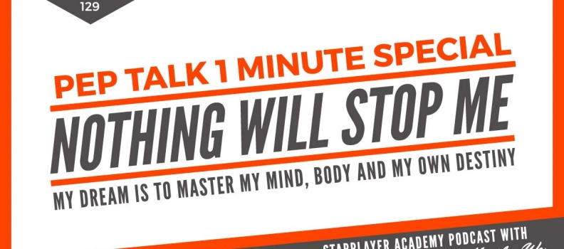 PTOMS129: Nothing Will Stop Me: My Dream is to Master My Mind, Body and My Own Destiny