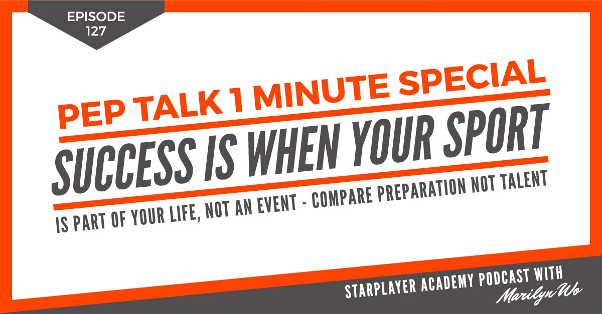 PTOMS127: Success Is When Your Sport is part of your life, Not an Event – Compare Preparation Not Talent