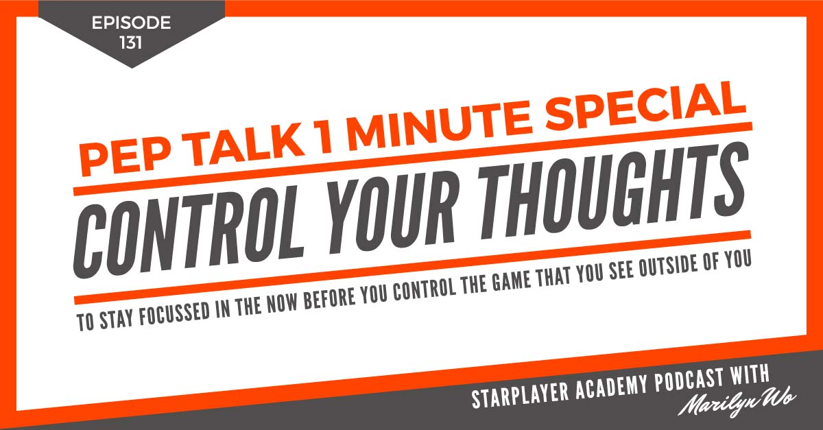 PTOMS131: Control Your Thoughts to Stay Focussed in the Now Before You Control the Game that You See Outside of You