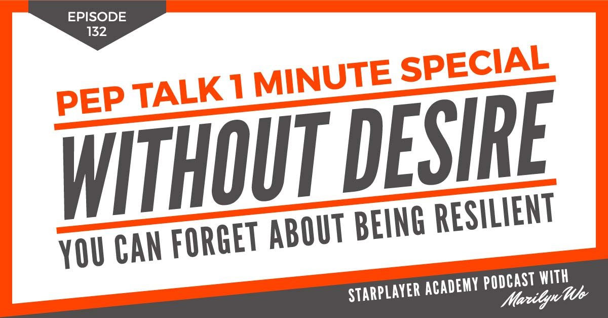 PTOMS132: Without Desire You can Forget About Being Resilient